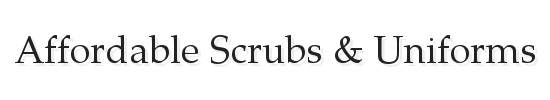 Affordable Scrubs & Uniforms